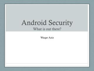 Android Security What is out there?