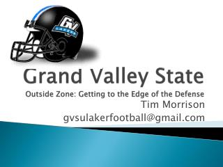 Grand Valley State Outside Zone: Getting to the Edge of the Defense