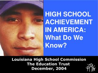 HIGH SCHOOL ACHIEVEMENT IN AMERICA: What Do We Know?