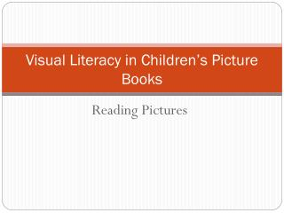 Visual Literacy in Children's Picture Books