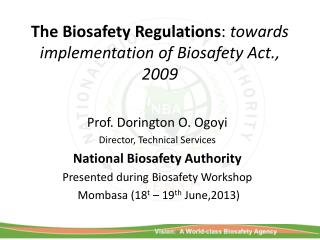 The  Biosafety  Regulations :  towards implementation of  Biosafety  Act., 2009
