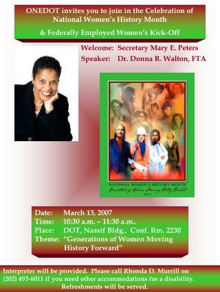 Welcome:  Secretary Mary E. Peters Speaker:    Dr. Donna R. Walton, FTA