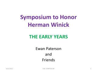 Symposium to Honor Herman Winick
