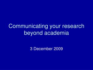 Communicating your research beyond academia