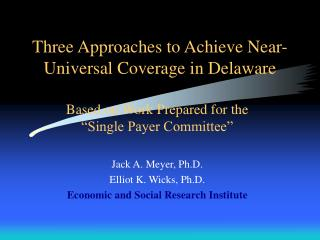 Three Approaches to Achieve Near-Universal Coverage in Delaware