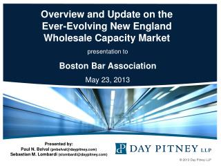 Overview and Update on the  Ever-Evolving New England  Wholesale Capacity Market
