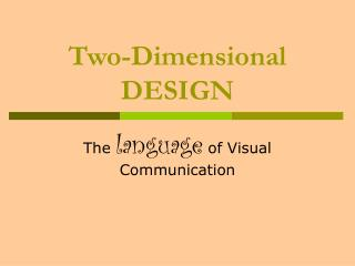 Two-Dimensional DESIGN