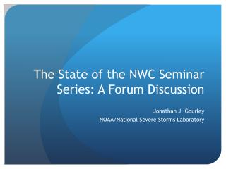 The State of the NWC Seminar Series: A Forum Discussion