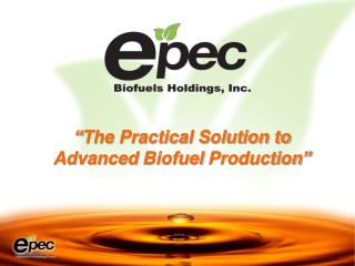 """ The Practical Solution to  Advanced  Biofuel  Production """