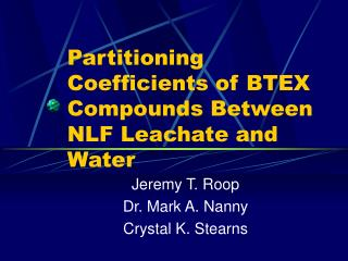 Partitioning Coefficients of BTEX Compounds Between NLF Leachate and Water