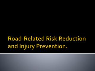 Road-Related  R isk  R eduction and Injury  P revention.