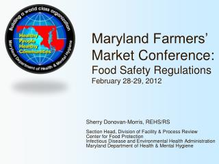 Maryland Farmers' Market Conference: Food Safety Regulations February 28-29, 2012