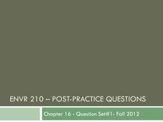 EnvR 210 –  pOST -practice questions