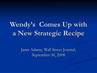 Wendy's  Comes Up with a New Strategic Recipe