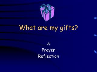 What are my gifts?