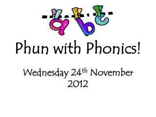Phun with Phonics!