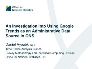 An Investigation into Using Google Trends as an Administrative Data Source in ONS