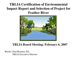 TRLIA Certification of Environmental Impact Report and Selection of Project for Feather River