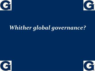 Whither global governance?