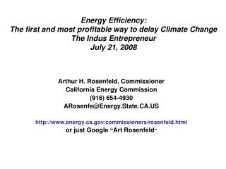 Arthur H. Rosenfeld, Commissioner California Energy Commission (916) 654-4930