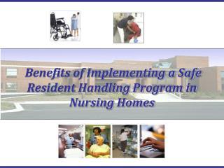 Benefits of Implementing a Safe Resident Handling Program in Nursing Homes