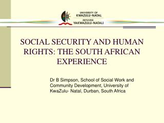 SOCIAL SECURITY AND HUMAN RIGHTS: THE SOUTH AFRICAN EXPERIENCE