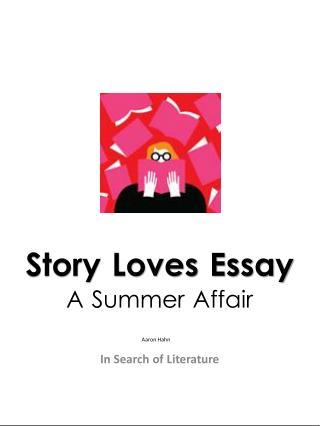 Story Loves Essay  A Summer Affair