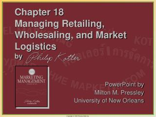 Chapter 18  Managing Retailing, Wholesaling, and Market Logistics by