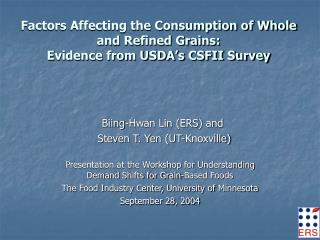 Factors Affecting the Consumption of Whole and Refined Grains:   Evidence from USDA's CSFII Survey