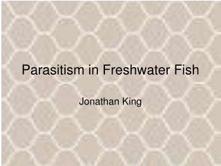 Parasitism in Freshwater Fish