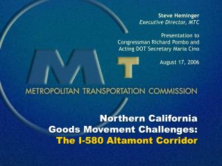 Northern California  Goods Movement Challenges: The I-580 Altamont Corridor