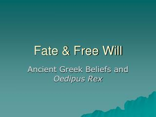 Fate & Free Will