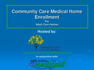Community Care Medical Home  Enrollment For  Adult Care Homes