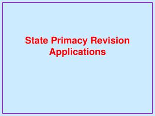 State Primacy Revision Applications