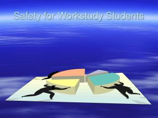 Safety for Workstudy Students