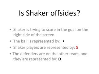 Is Shaker offsides?