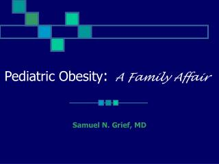 Pediatric Obesity:  A Family Affair
