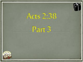 Acts 2:38  Part 3