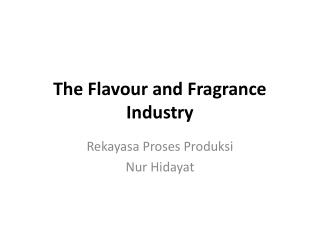 The  Flavour  and Fragrance Industry