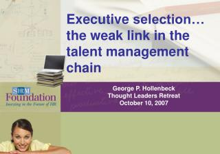 Executive selection… the weak link in the talent management chain