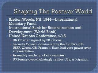 Shaping The Postwar World