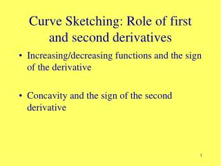 Curve Sketching: Role of first and second derivatives