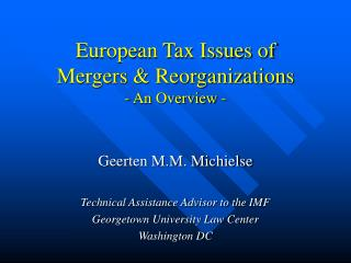 European Tax Issues of Mergers & Reorganizations - An Overview -