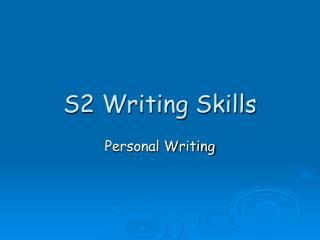 S2 Writing Skills