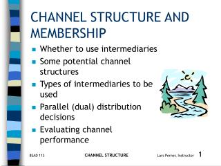 CHANNEL STRUCTURE AND MEMBERSHIP
