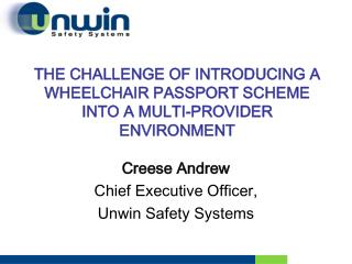 THE CHALLENGE OF INTRODUCING A WHEELCHAIR PASSPORT SCHEME   INTO A MULTI-PROVIDER ENVIRONMENT