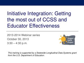 2013-2014 Webinar  s eries October 30, 2013 3:30 – 4:30 p.m.