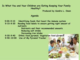 Agenda 9:00-9:10    Identifying foods that boost the immune system