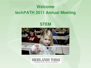 Welcome techPATH 2011 Annual Meeting STEM