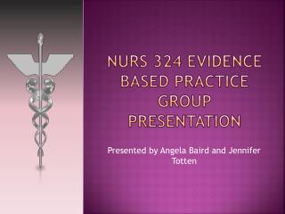 Nurs 324 Evidence based practice group presentation